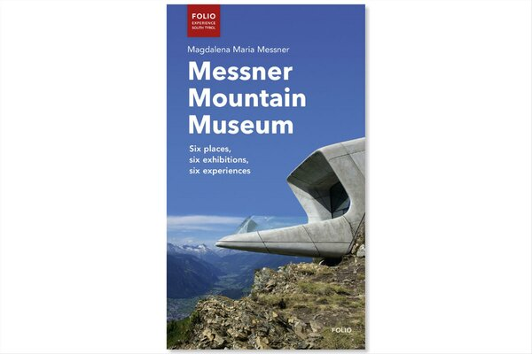 Messner Mountain Museum: Six places, six exhibitions, six experiences
